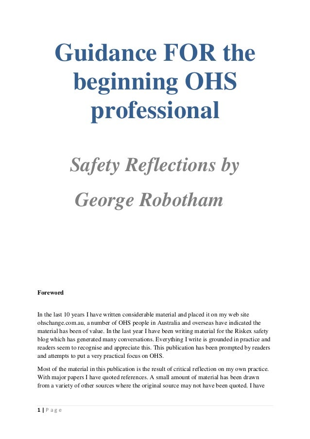Guidance FOR the beginning OHS professional Safety Reflections by George Robotham  Foreword  In the last 10 years I have w...