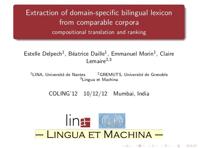 Extraction of domain-specific bilingual lexicon from comparable corpora compositional translation and ranking  Estelle Delp...