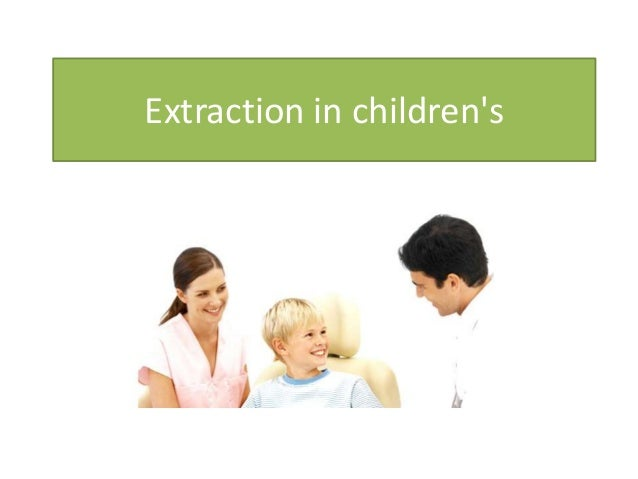 Extraction in childrens by femmy and vishnu