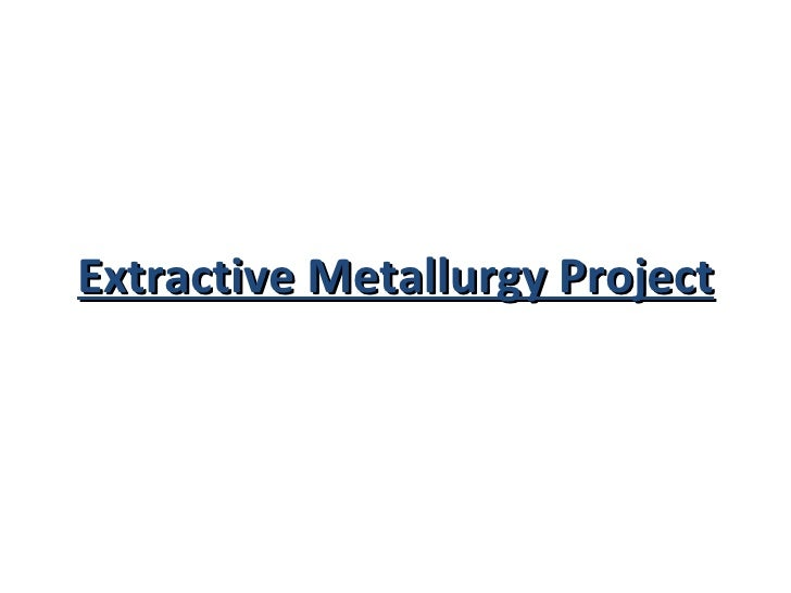 Extractive Metallurgy Presentation (Zinc)
