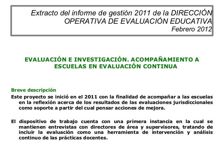 Extracto del informe de gestión 2011 de la DIRECCIÓN OPERATIVA DE EVALUACIÓN EDUCATIVA Febrero 2012 <ul><li>EVALUACIÓN E I...