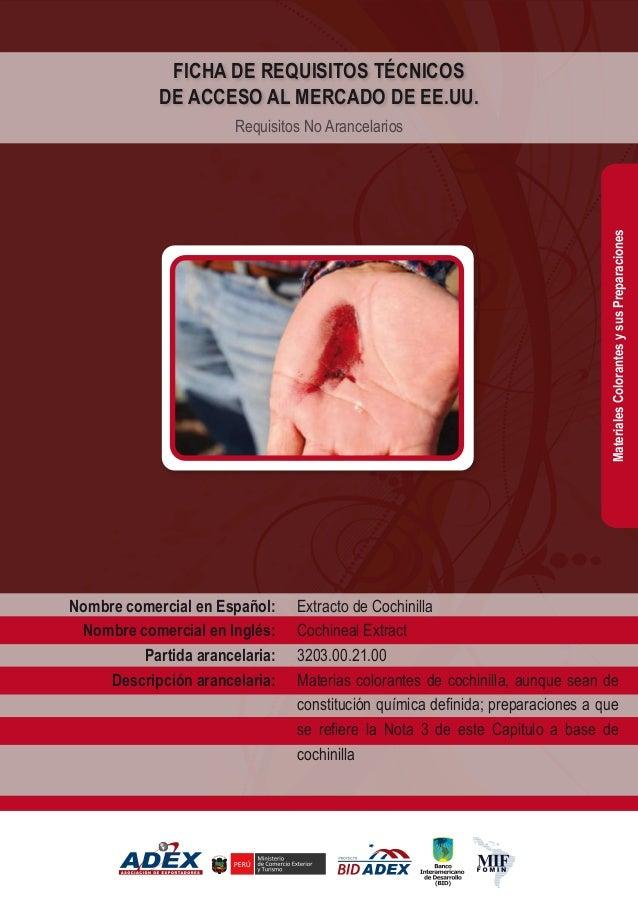 Extracto de Cochinilla Cochineal Extract 3203.00.21.00 Materias colorantes de cochinilla, aunque sean de constitución quím...