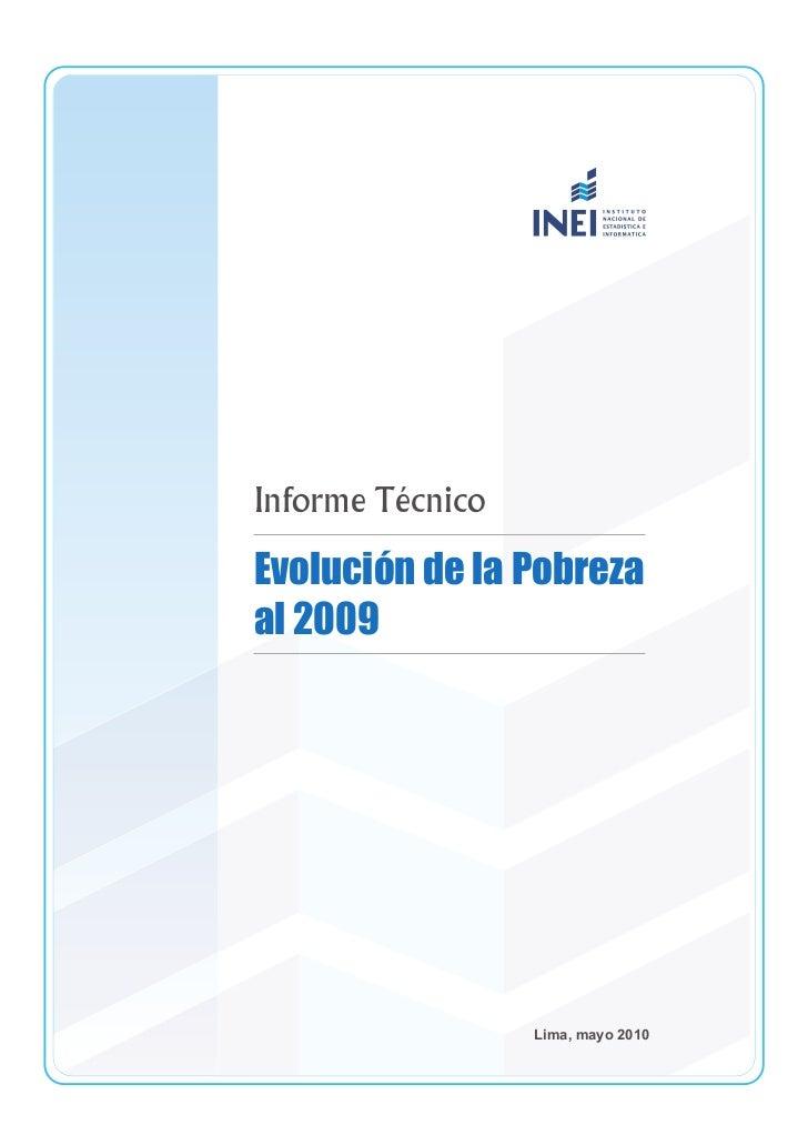 Informe TécnicoEvolución de la Pobrezaal 2009                  Lima, mayo 2010