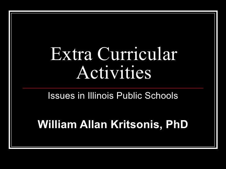 Extra Curricular Activities Issues in Illinois Public Schools William Allan Kritsonis, PhD