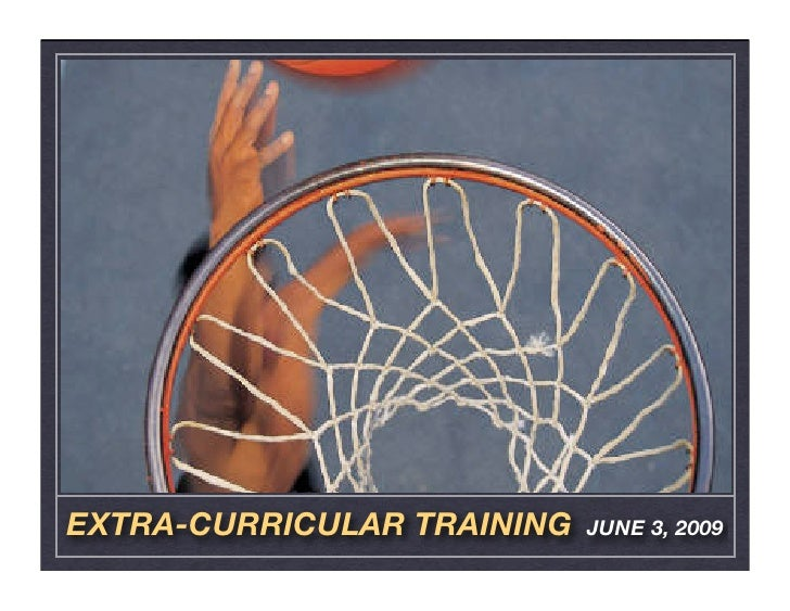 EXTRA-CURRICULAR TRAINING   JUNE 3, 2009