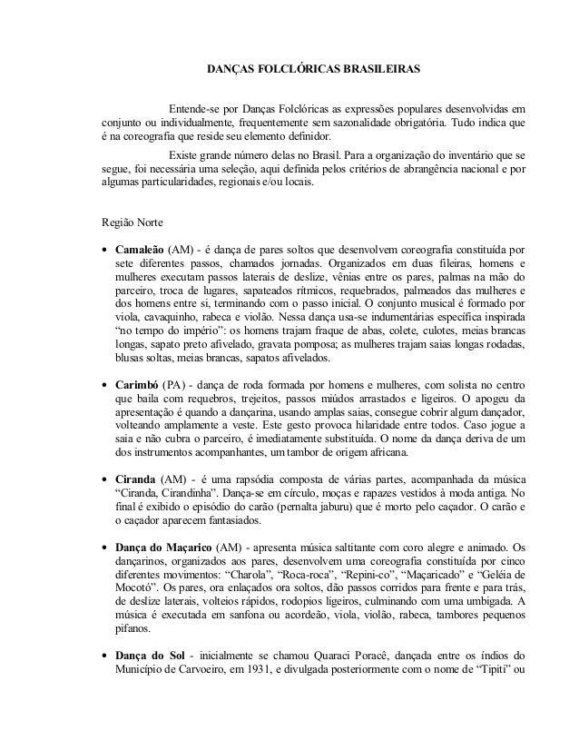DANÇAS FOLCLÓRICAS BRASILEIRAS  Entende-se por Danças Folclóricas as expressões populares desenvolvidas em  conjunto ou in...
