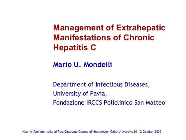 Management of Extrahepatic Manifestations of Chronic Hepatitis C Mario U. Mondelli Department of Infectious Diseases, Univ...