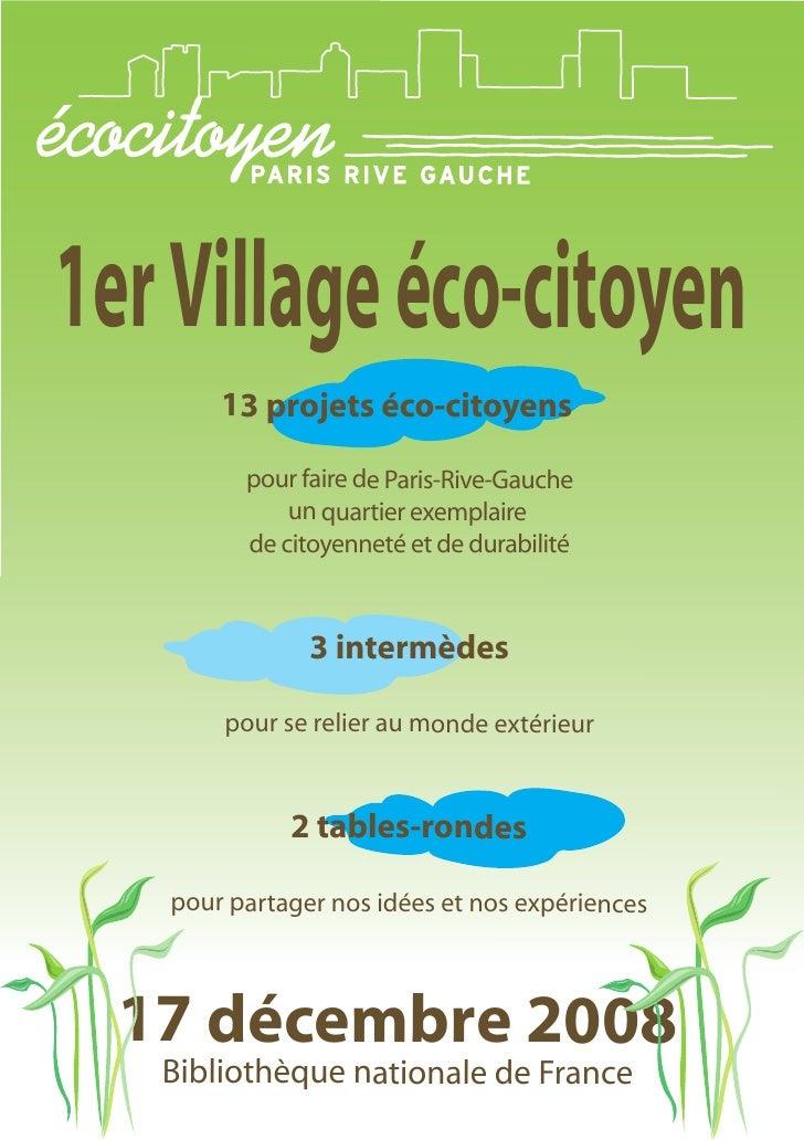 1er Village éco-citoyen        13 projets éco-citoyens           pour faire de Paris-Rive-Gauche              un quartier ...