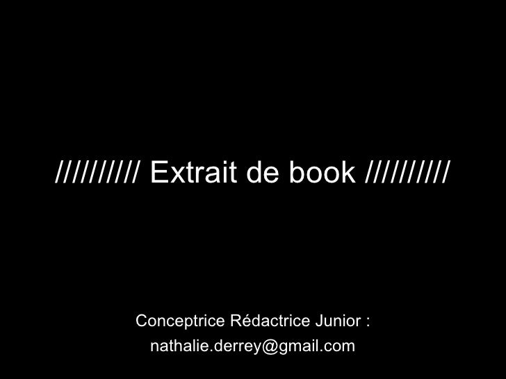 ////////// Extrait de book ////////// Conceptrice Rédactrice Junior : [email_address]
