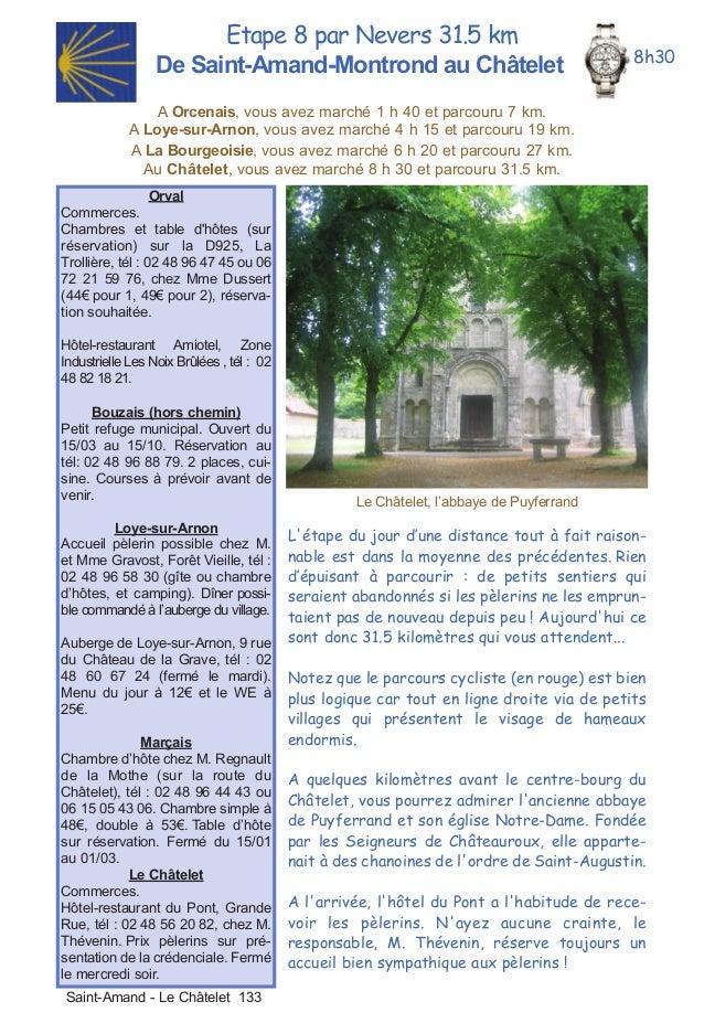 Etape 8 par Nevers 31.5 kmDe Saint-Amand-Montrond au ChâteletA Orcenais, vous avez marché 1 h 40 et parcouru 7 km.A Loye-s...