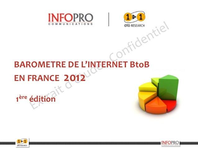 Extraits du 1er baromètre de l'Internet BtoB en France par Infopro Communications et OTO Research Oct 2012