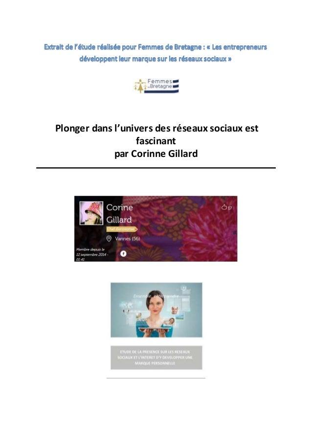 Plonger dans l'univers des réseaux sociaux est fascinant par Corinne Gillard