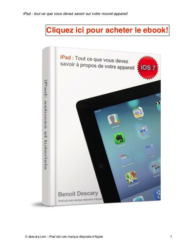 iPad : tout ce que vous devez savoir sur votre nouvel appareil  Cliquez ici pour acheter le ebook!  © descary.com - iPad e...