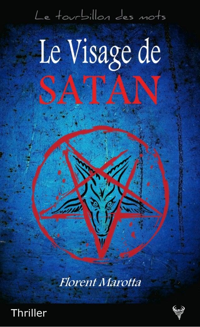 Florent Marotta Extrait de Le Visage de Satan Le Code de la propriété intellectuelle n'autorisant, aux termes de l'article...