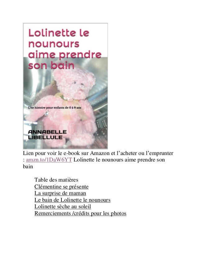Lien pour voir le e-book sur Amazon et l'acheter ou l'emprunter : amzn.to/1DaW6YT Lolinette le nounours aime prendre son b...