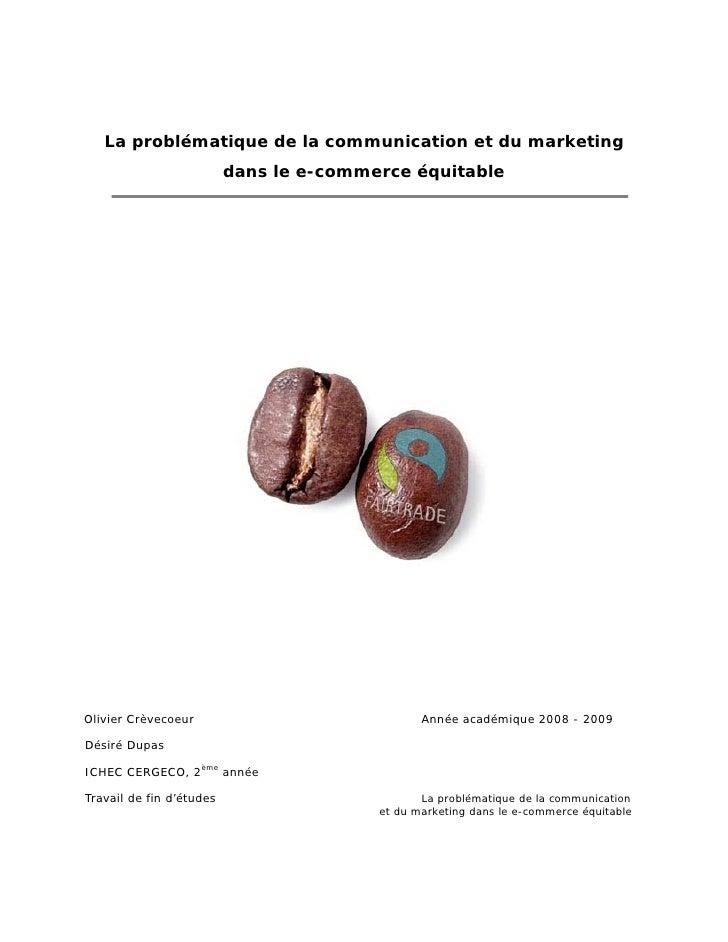 La problématique de la communication et du marketing                           dans le e-commerce équitable     Olivier Cr...