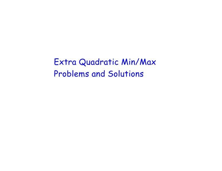 Extra Quadratic Min/Max Problems and Solutions