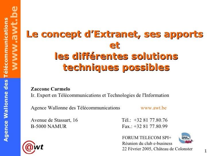 Le concept d'Extranet, ses apports  et  les différentes solutions techniques possibles Zaccone Carmelo Ir. Expert en Téléc...
