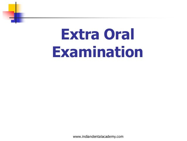 Extra oral examination /certified fixed orthodontic courses by Indian dental academy