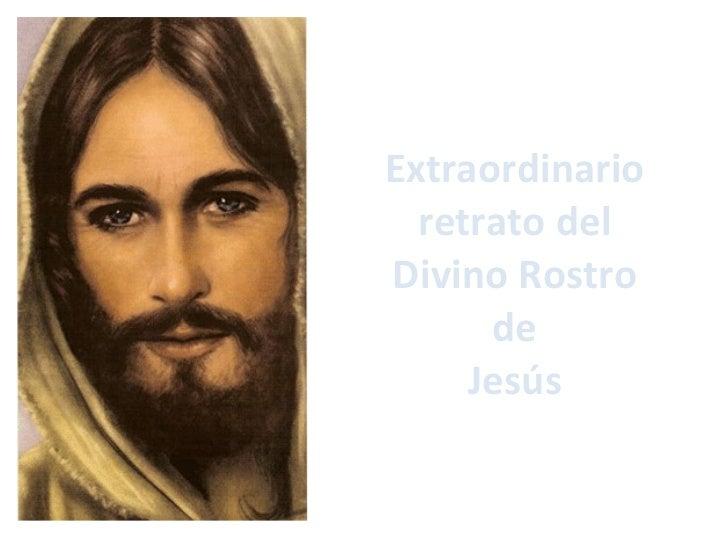 Extraordinario retrato del Divino Rostro de Jesús