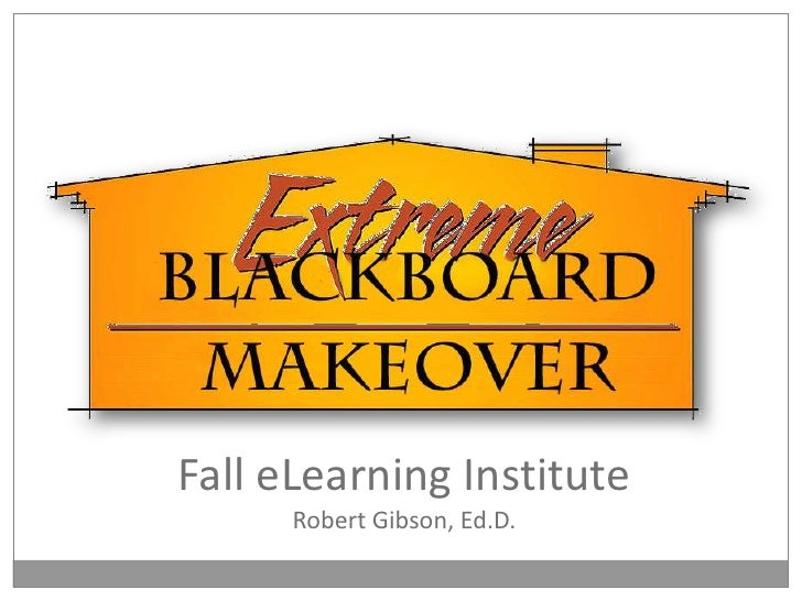 Fall eLearning Institute<br />Robert Gibson, Ed.D.<br />