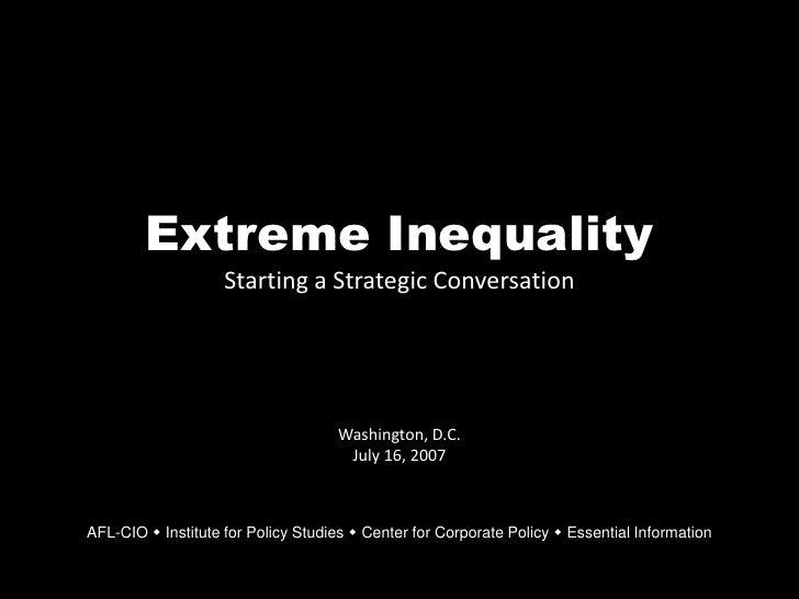 Extreme Inequality                     Starting a Strategic Conversation                                         Washingto...