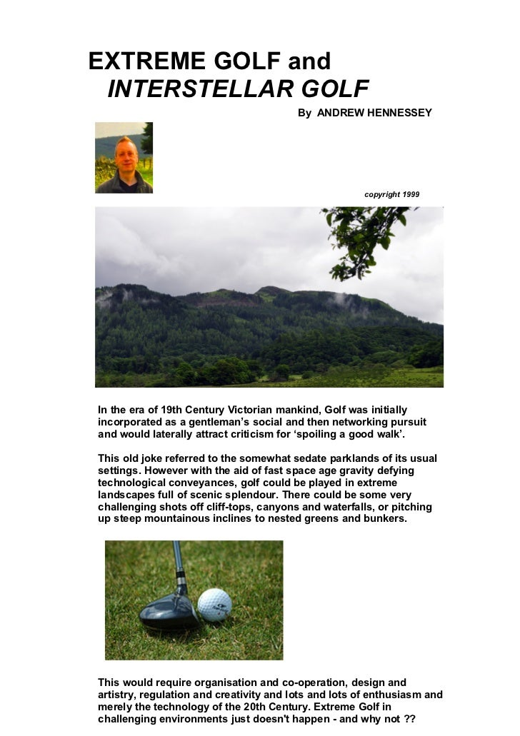 EXTREME GOLF and INTERSTELLAR GOLF                                         By ANDREW HENNESSEY                            ...