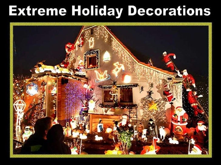 Extreme Holiday Decorations