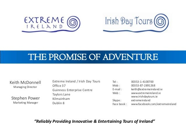 Keith McDonnellManaging DirectorTel : 00353-1-4100700Mob : 00353-87-2891268E-mail : keith@extremeireland.ieWeb : www.extre...