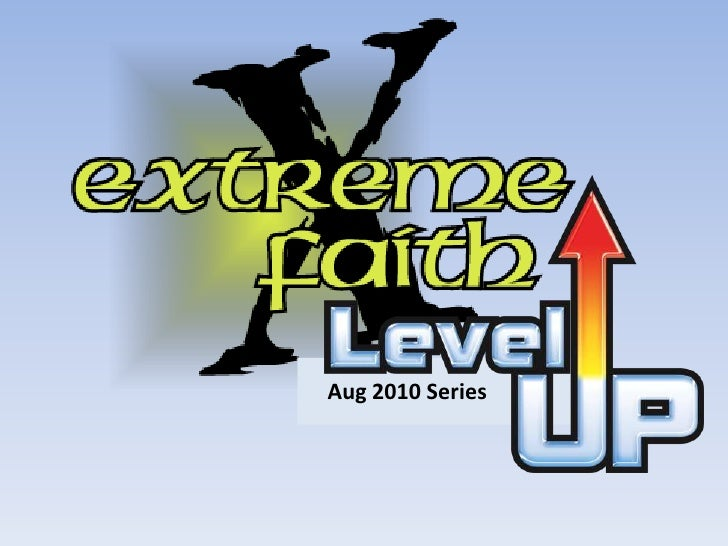 Extreme level up sermon 4 (english)