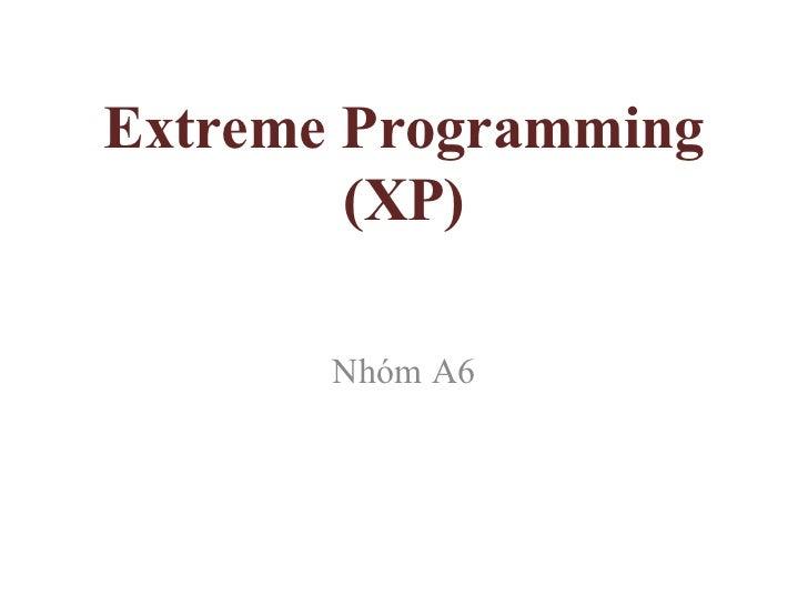 Extreme Programming (XP) Nhóm A6