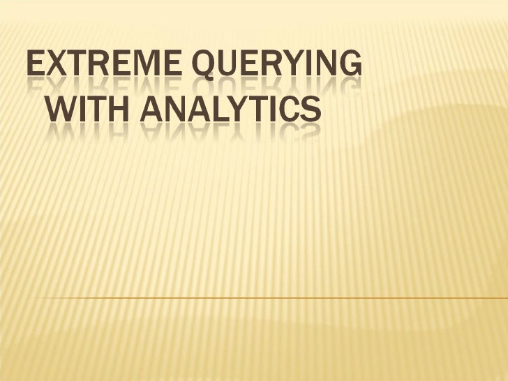 Extreme querying with_analytics