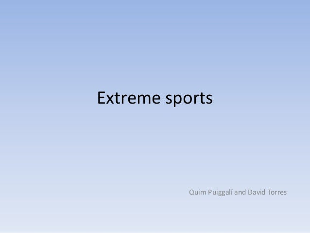 Extreme sports           Quim Puiggalí and David Torres
