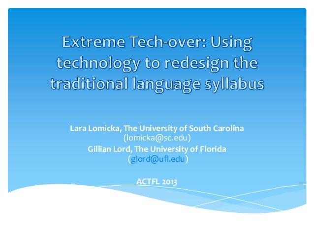 Lara Lomicka, The University of South Carolina (lomicka@sc.edu) Gillian Lord, The University of Florida (glord@ufl.edu) AC...