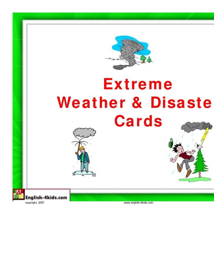 Extreme                  Weather & Disaster                       Cardscopyright, 2007          www.english-4kids.com   Ki...