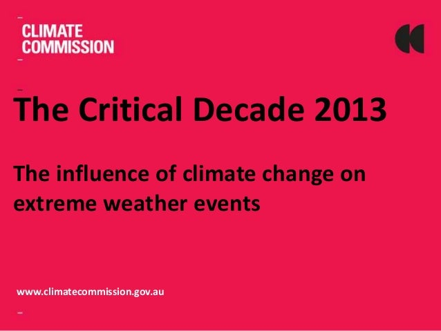 The Critical Decade 2013: Influence of climate change on extreme weather events