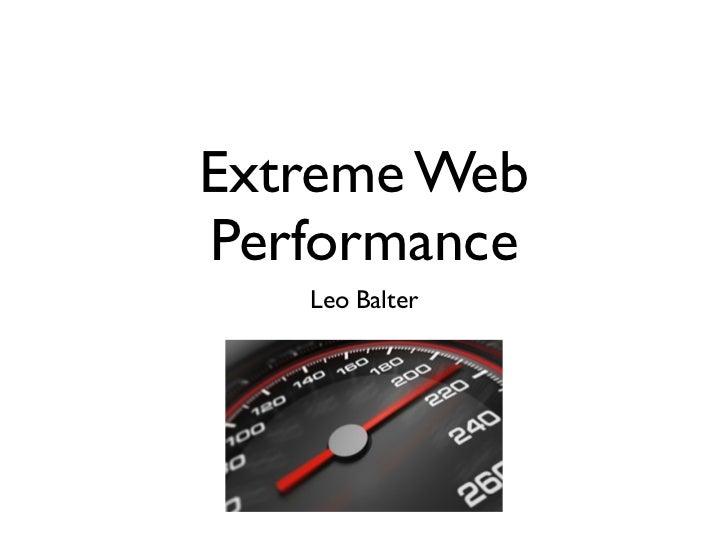 Extreme WebPerformance   Leo Balter