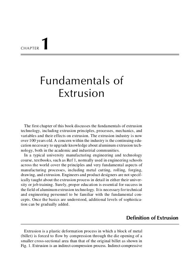 CHAPTER  1 Fundamentals of Extrusion  The first chapter of this book discusses the fundamentals of extrusion technology, i...