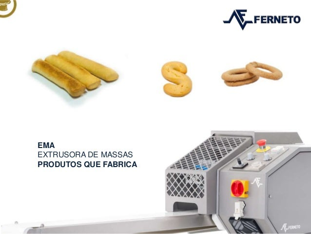 EXTRUSORA DE MASSASPRODUTOS QUE FABRICADOUGH EXTRUDERMANUFACTURED PRODUCTS