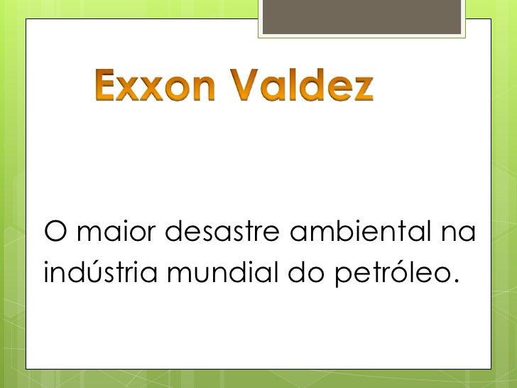 Exxon Valdez OilSpill