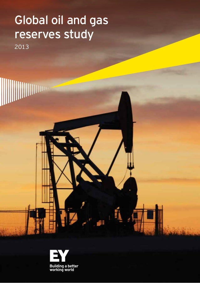Ernst & Young - Global oil and gas reserves study 2013