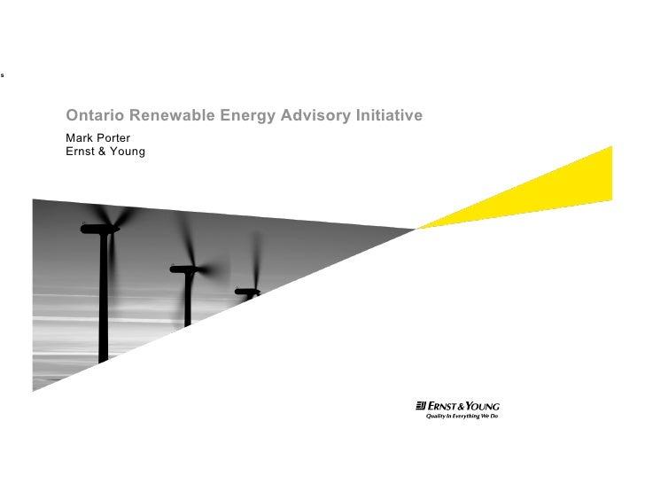 es          Ontario Renewable Energy Advisory Initiative      Mark Porter      Ernst & Young