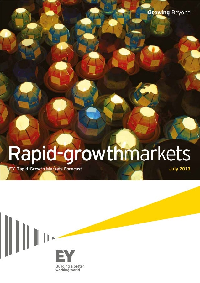 Growing BeyondGrowing Beyond EY Rapid-Growth Markets Forecast July 2013 Rapid-growthmarkets