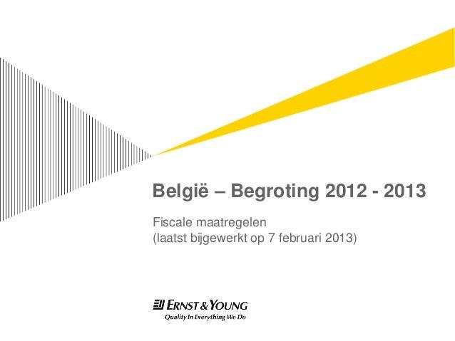 België – Begroting 2012 - 2013Fiscale maatregelen(laatst bijgewerkt op 7 februari 2013)