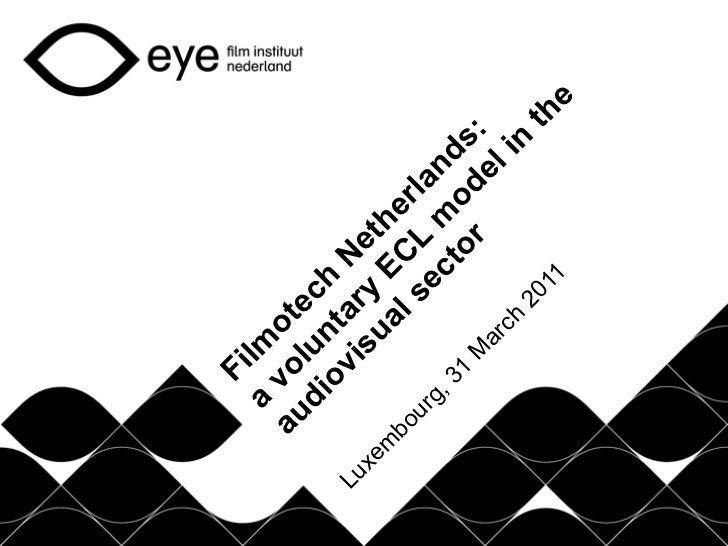 Filmotech Netherlands: a voluntary ECL model in the AV sector