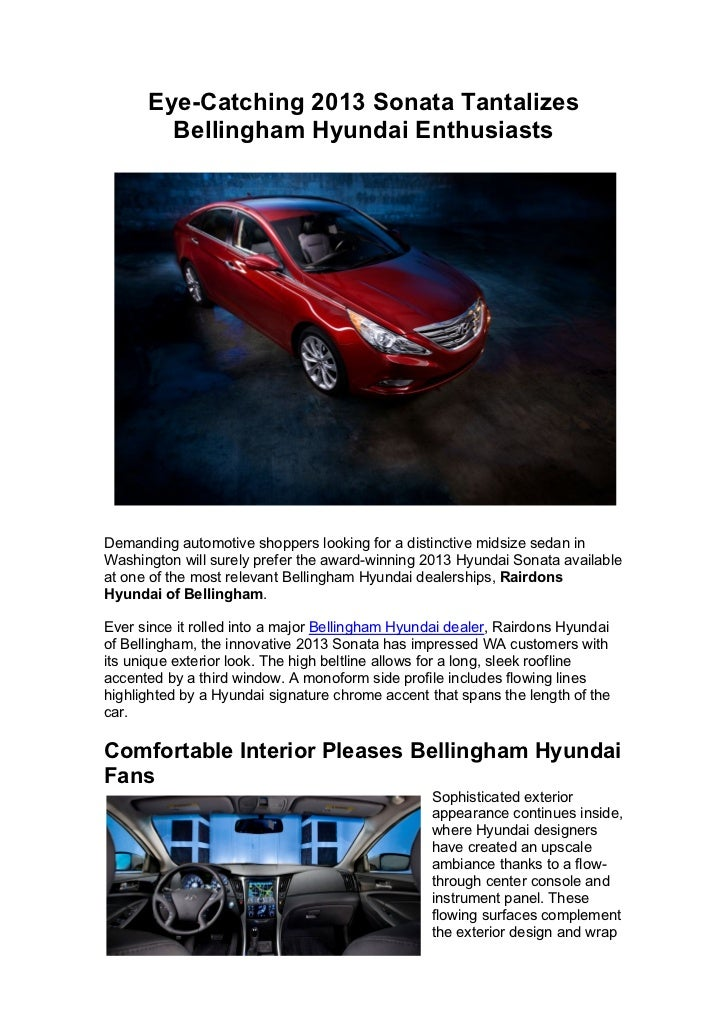 Eye-Catching 2013 Sonata Tantalizes        Bellingham Hyundai EnthusiastsDemanding automotive shoppers looking for a disti...