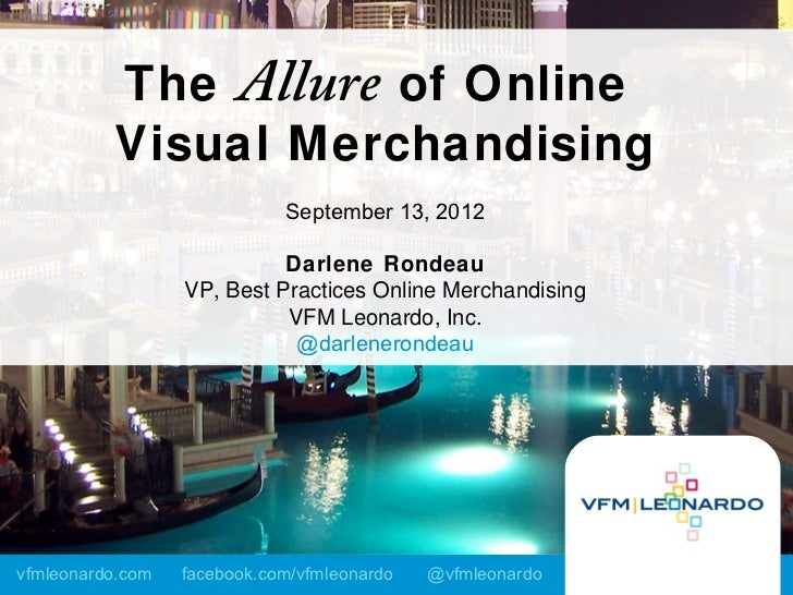 The Allure of Online          Visual Merchandising                             September 13, 2012                         ...