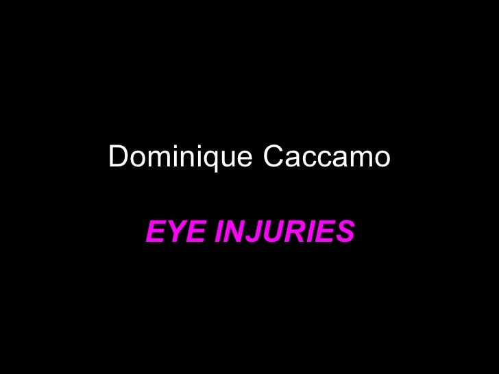 Dominique Caccamo EYE INJURIES