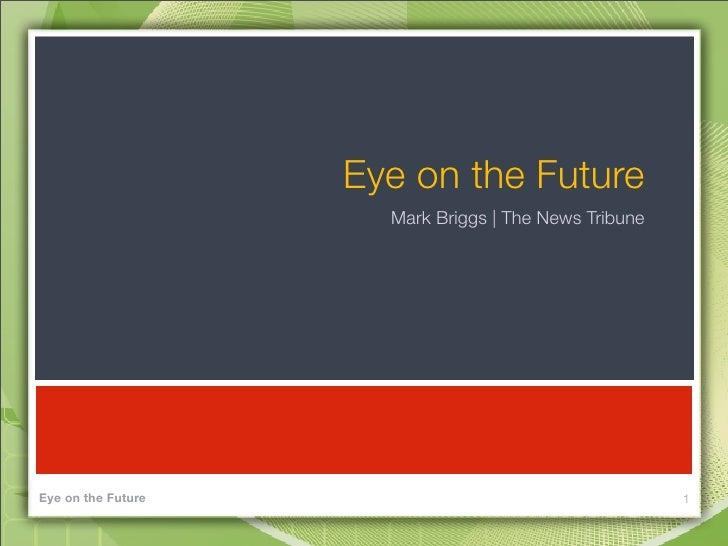 Eye on the Future                       Mark Briggs | The News Tribune     Eye on the Future                              ...