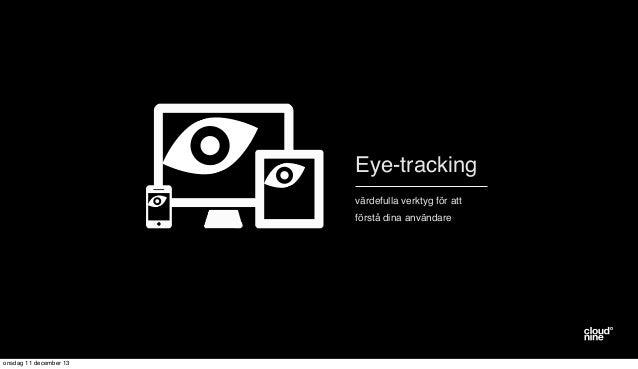 Eye tracking Cloud Nine 6 dec 2013